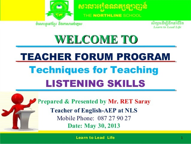 5 WELCOME TOWELCOME TOPrepared & Presented by Mr. RET SarayTeacher of English-AEP at NLSMobile Phone: 087 27 90 27Date: Ma...