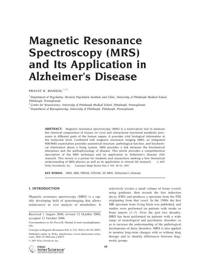 Magnetic Resonance Spectroscopy (MRS) and Its Application in Alzheimer's Disease PRAVAT K. MANDAL1,2,3 1   Department of P...