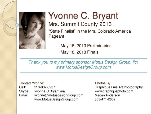 """Yvonne C. Bryant Mrs. Summit County 2013 """"State Finalist"""" in the Mrs. Colorado America Pageant •May 16, 2013 Preliminaries..."""