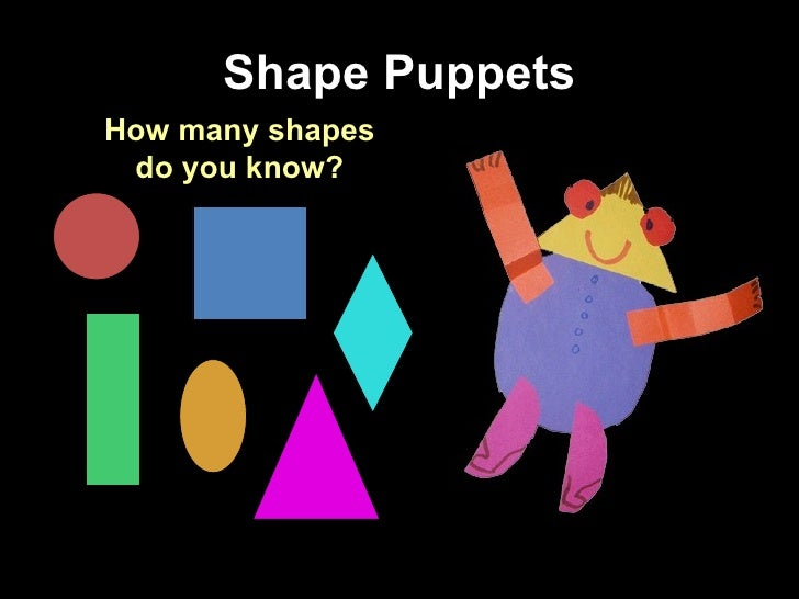 Shape Puppets How many shapes do you know?