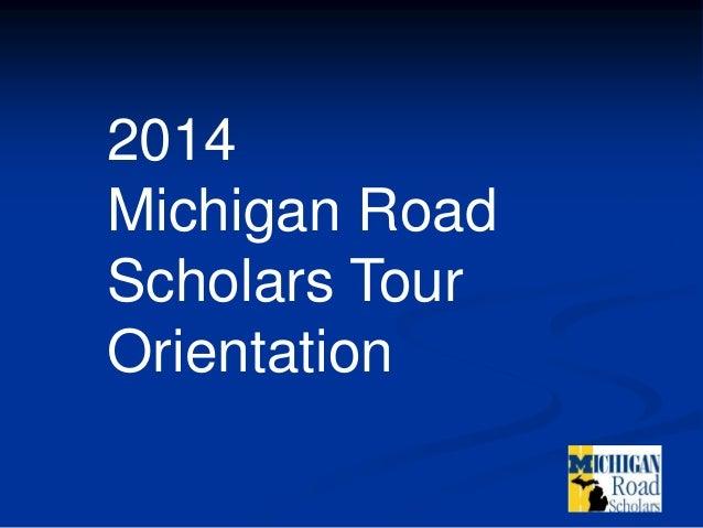 2014 Michigan Road Scholars Tour Orientation