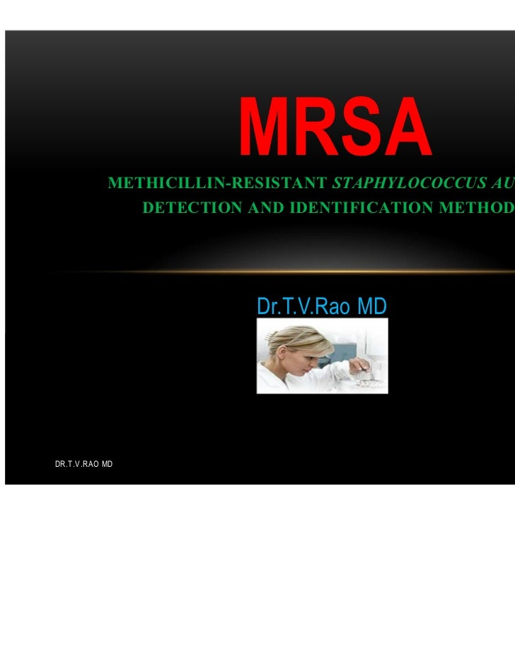 MRSA           METHICILLIN-RESISTANT STAPHYLOCOCCUS AUREUS              DETECTION AND IDENTIFICATION METHODS              ...