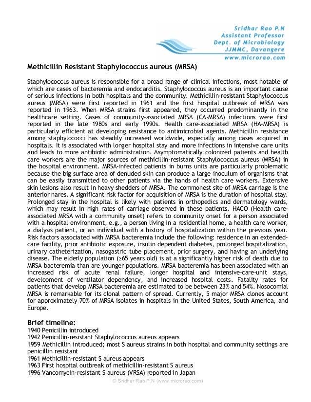 Methicillin Resistant Staphylococcus aureus (MRSA)Staphylococcus aureus is responsible for a broad range of clinical infec...