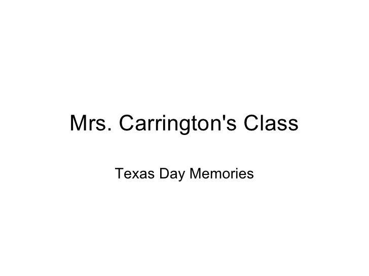Mrs. Carringtons Class    Texas Day Memories