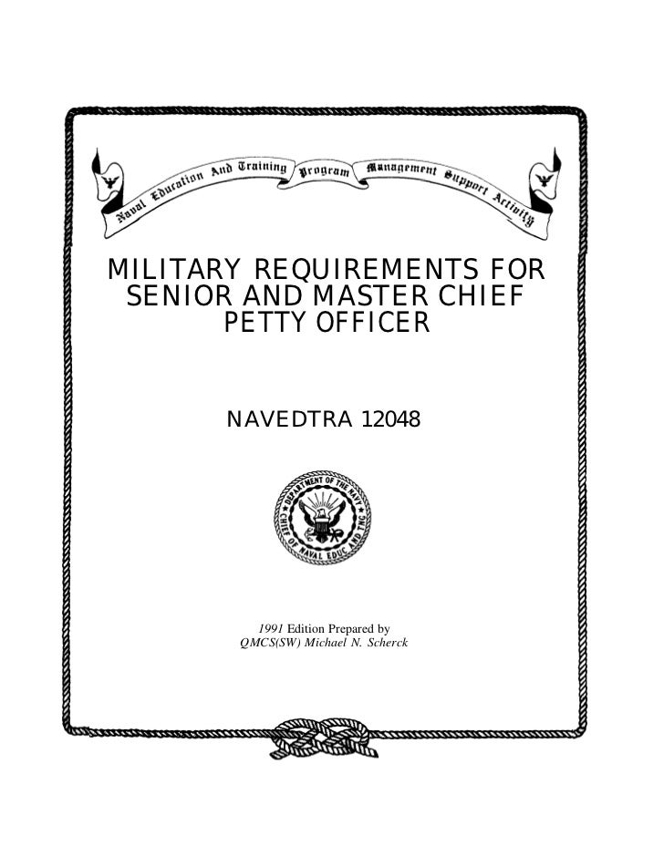 MILITARY REQUIREMENTS FOR SENIOR AND MASTER CHIEF       PETTY OFFICER      NAVEDTRA 12048         1991 Edition Prepared by...