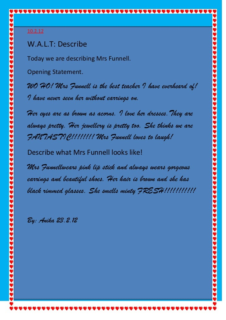 10.2.12W.A.L.T: DescribeToday we are describing Mrs Funnell.Opening Statement.WO HO! Mrs Funnell is the best teacher I hav...