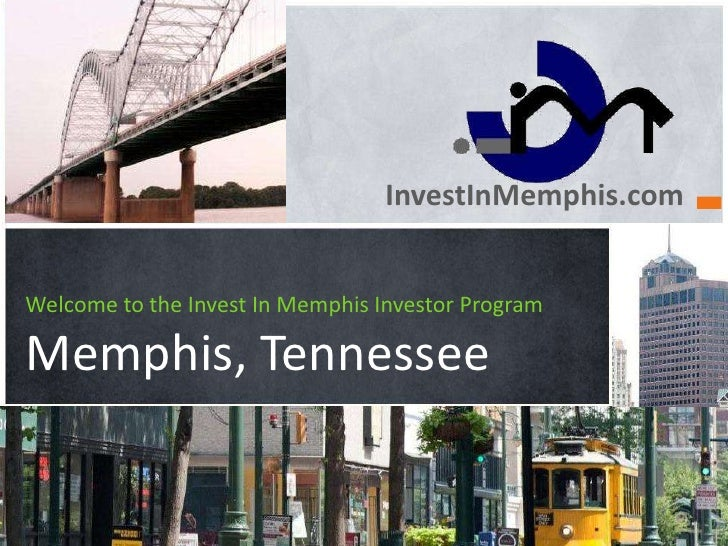 InvestInMemphis.comWelcome to the Invest In Memphis Investor ProgramMemphis, Tennessee