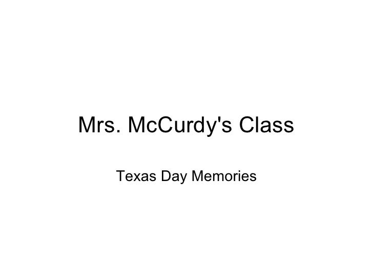 Mrs. McCurdys Class   Texas Day Memories
