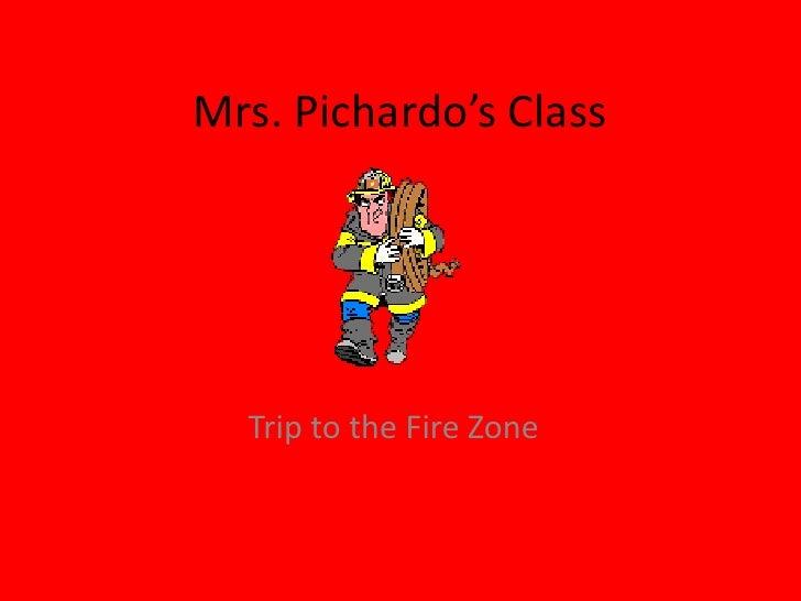 Mrs. Pichardo's Class<br />Trip to the Fire Zone<br />