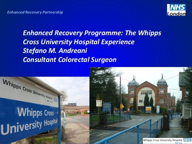 EnhancedRecoveryPartnership  EnhancedRecoveryProgramme:TheWhipps CrossUniversityHospitalExperience StefanoM.A...