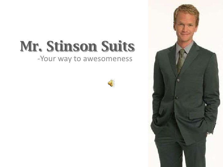 Mr. Stinson Suits<br />-Your way to awesomeness<br />