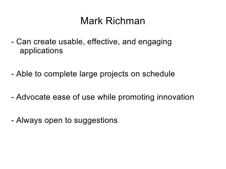 Mark Richman - Can create usable, effective, and engaging applications - Able to complete large projects on schedule - Adv...