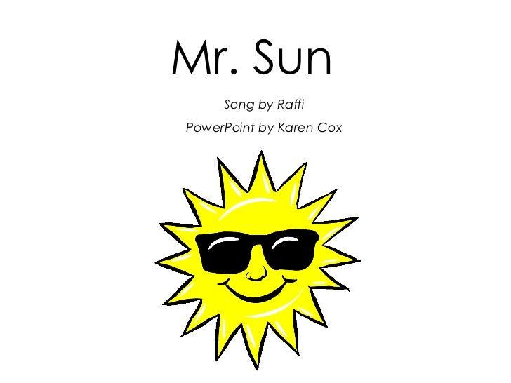 Mr. Sun Song by Raffi PowerPoint by Karen Cox