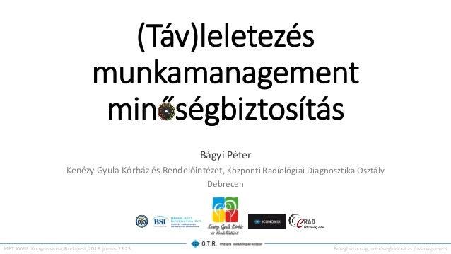 (Táv)leletezés munkamanagement minőségbiztosítás Bágyi Péter Kenézy Gyula Kórház és Rendelőintézet, Központi Radiológiai D...