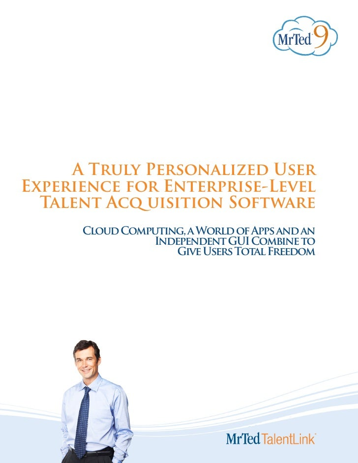 A Truly Personalized User Experience for Enterprise-Level   Talent Acq uisition Software       Cloud Computing, a World of...