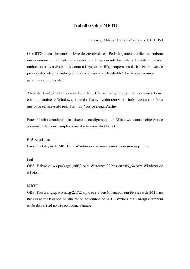 Trabalho sobre MRTG                                        Francisco Aldevan Barbosa Costa – RA 1011354O MRTG é uma ferram...