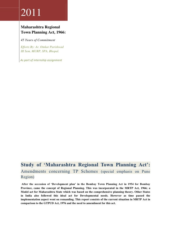 2011Maharashtra RegionalTown Planning Act, 1966:45 Years of CommitmentEfforts By: Ar. Omkar ParishwadIII Sem, MURP, SPA, B...