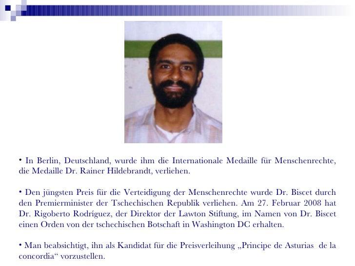 <ul><li>In Berlin, Deutschland, wurde ihm die Internationale Medaille für Menschenrechte, die Medaille Dr. Rainer Hildebra...