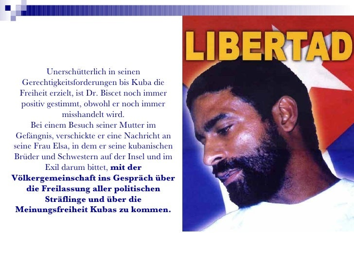 Unerschütterlich in seinen Gerechtigkeitsforderungen bis Kuba die Freiheit erzielt, ist Dr. Biscet noch immer positiv gest...