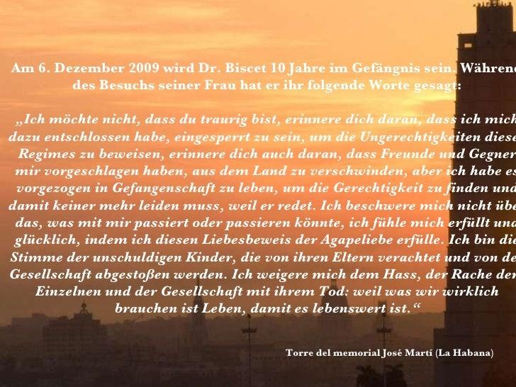 Am 6. Dezember 2009 wird Dr. Biscet 10 Jahre im Gefängnis sein. Während des Besuchs seiner Frau hat er ihr folgende Worte ...