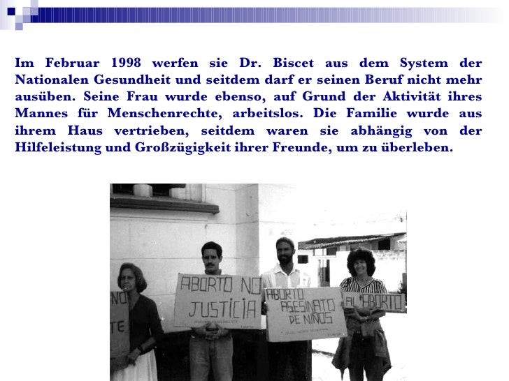 Im Februar 1998 werfen sie Dr. Biscet aus dem System der Nationalen Gesundheit und seitdem darf er seinen Beruf nicht mehr...