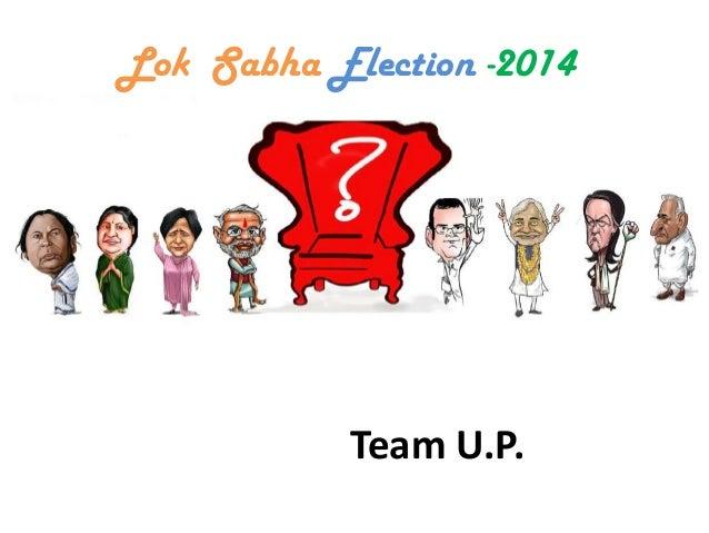Lok Sabha Election -2014 Team U.P.