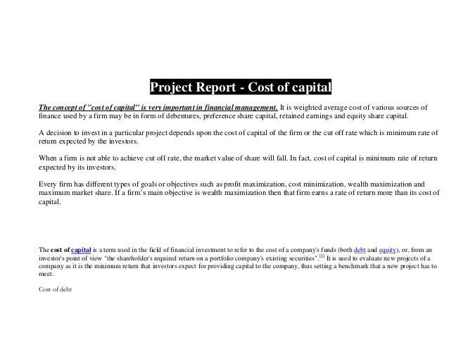 """Project Report - Cost of capital The concept of """"cost of capital"""" is very important in financial management. It is weighte..."""