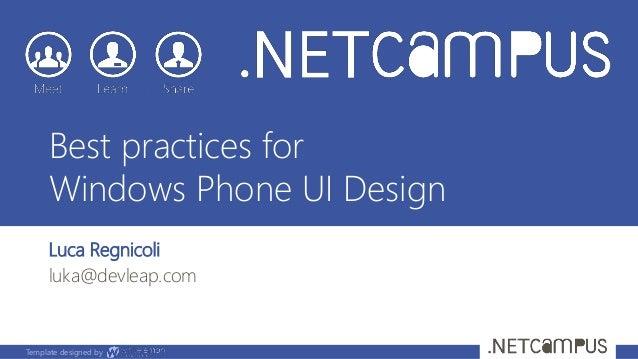 Template designed by Best practices for Windows Phone UI Design Luca Regnicoli luka@devleap.com