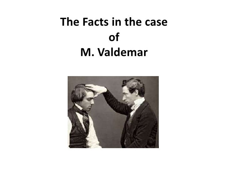 The Facts in the case of M. Valdemar<br />