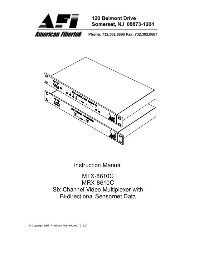 © Copyright 2005, American Fibertek, Inc. 1215JD Instruction Manual MTX-8610C MRX-8610C Six Channel Video Multiplexer with...