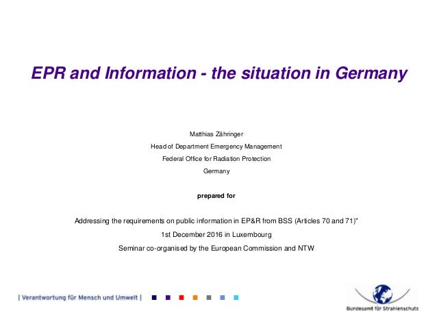 EPR and Information - the situation in Germany Matthias Zähringer Head of Department Emergency Management Federal Office f...