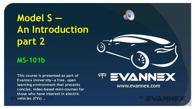 Electric Vehicle University - MS101b Introducing Model S Slide 2