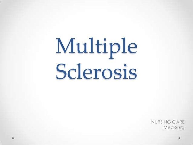 Multiple Sclerosis NURSING CARE Med-Surg