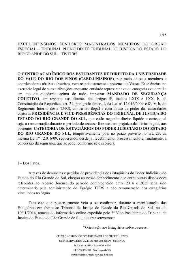 ! !  !1/15  EXCELENTÍSSIMOS SENHORES MAGISTRADOS MEMBROS DO ÓRGÃO  ESPECIAL – TRIBUNAL PLENO DESTE TRIBUNAL DE JUSTIÇA DO ...