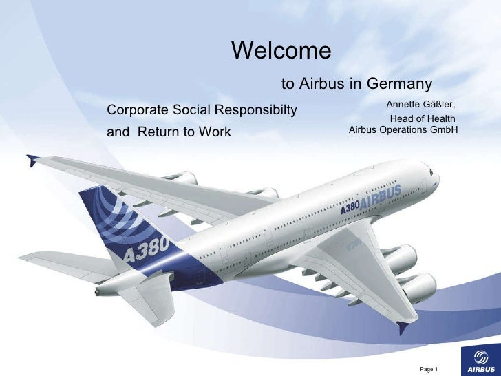 Welcome   to Airbus in Germany Annette Gäßler,  Head of Health  Airbus Operations GmbH Corporate Social Responsibilty  and...