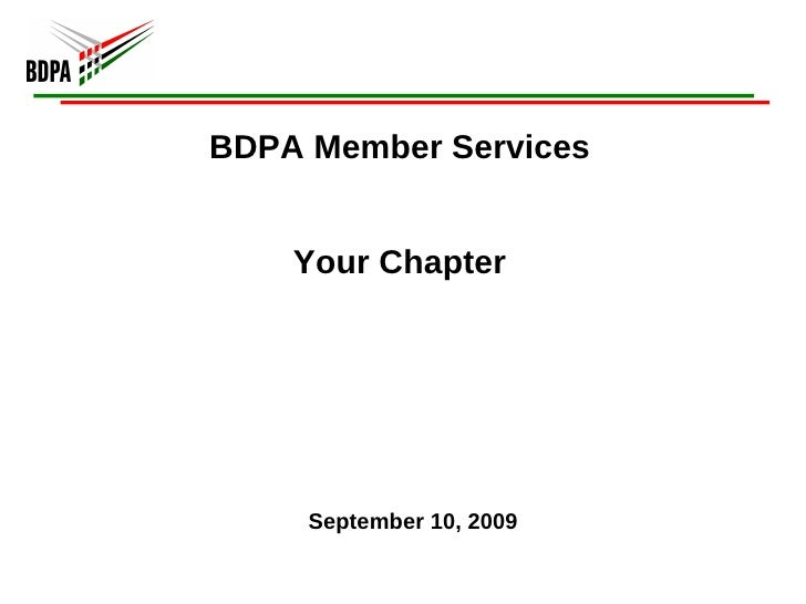 BDPA Member Services Your Chapter September 10, 2009