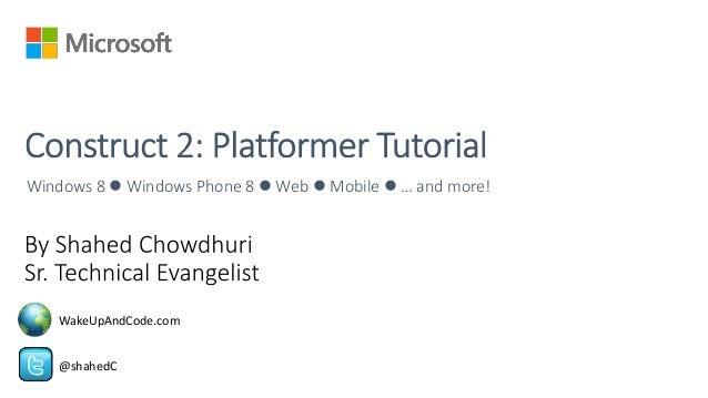 Windows 8  Windows Phone 8  Web  Mobile  … and more!  WakeUpAndCode.com  @shahedC