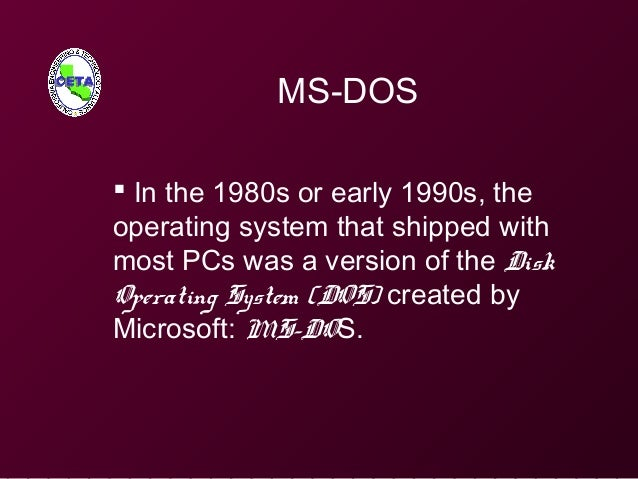 MS-DOS  In the 1980s or early 1990s, the operating system that shipped with most PCs was a version of the Disk Operating ...