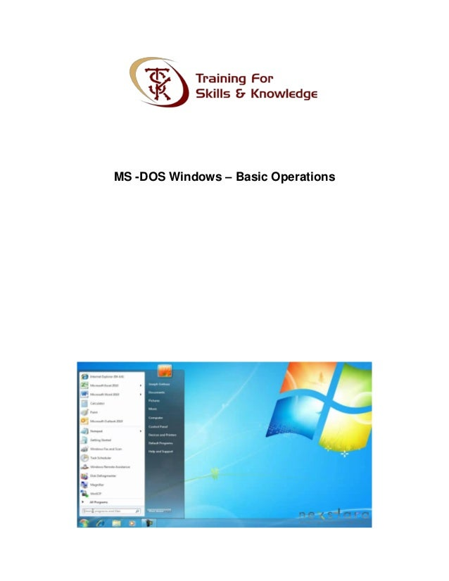 MS -DOS Windows – Basic Operations