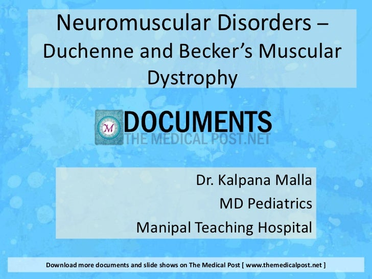 Neuromuscular Disorders –Duchenne and Becker's Muscular          Dystrophy                                   Dr. Kalpana M...