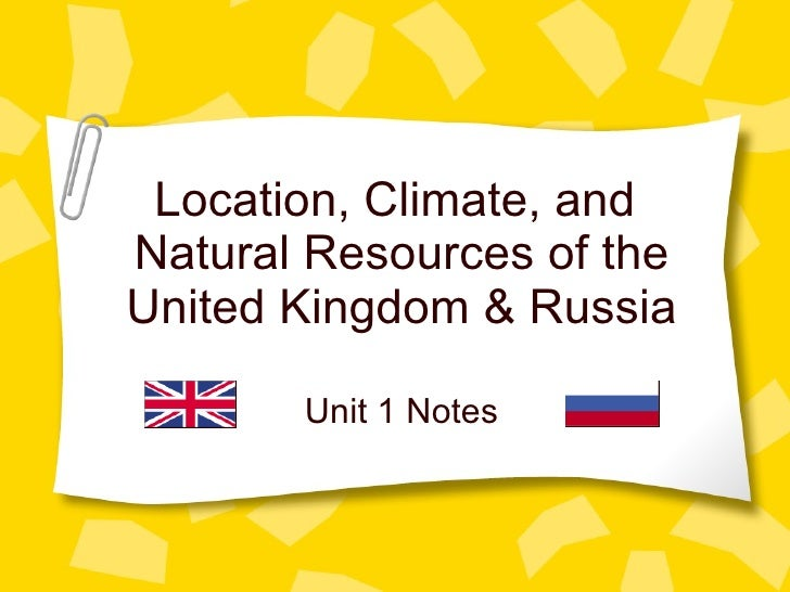 Location Climate And Natural Resources Of The UK And Russia - Russia location