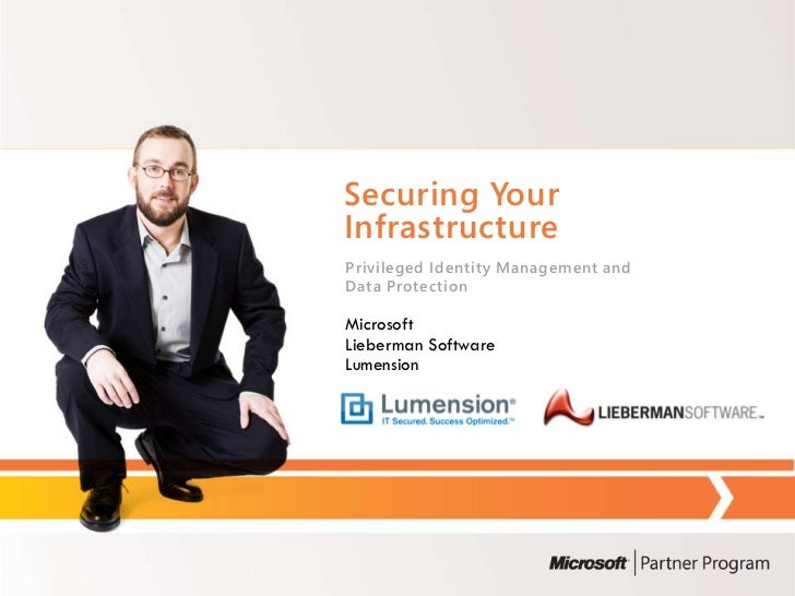 Securing Your Infrastructure Privileged Identity Management and Data Protection  Microsoft Lieberman Software Lumension