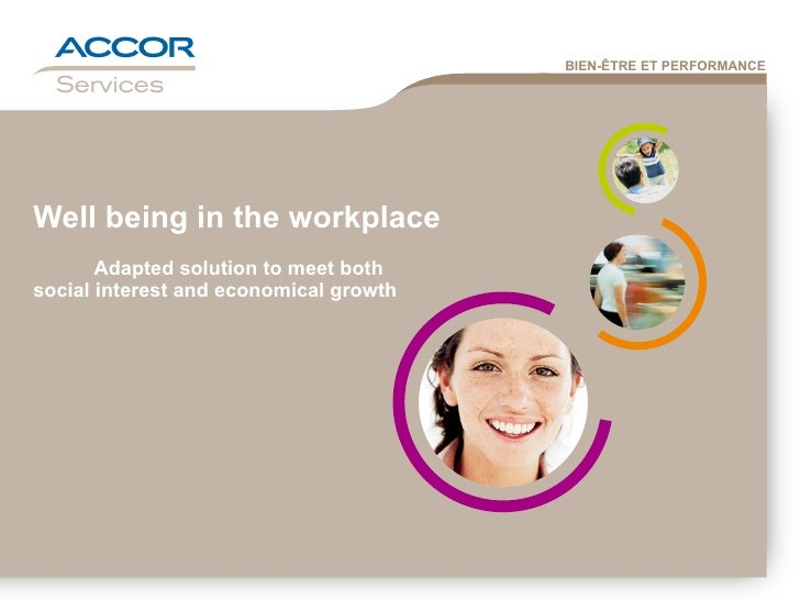 Well being in the workplace   Adapted solution to meet both  social interest and economical growth
