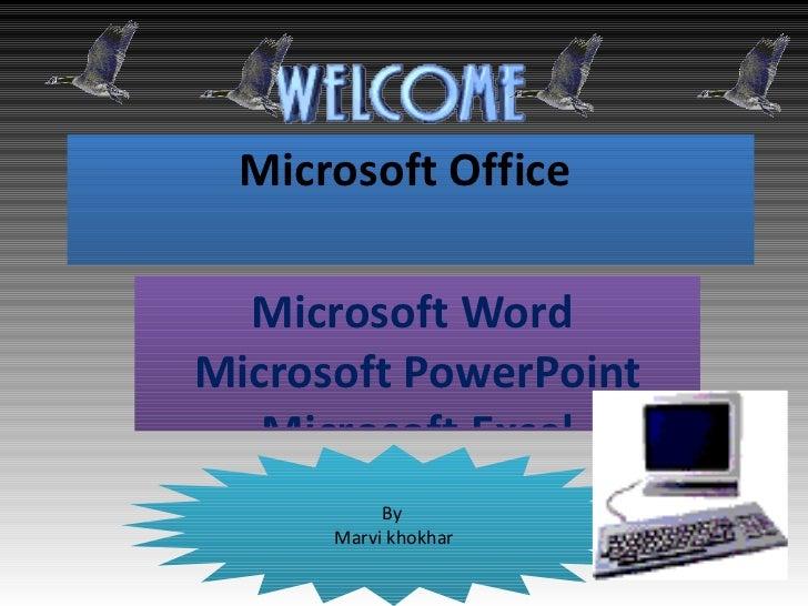 Microsoft Office  <ul><li>Microsoft Word