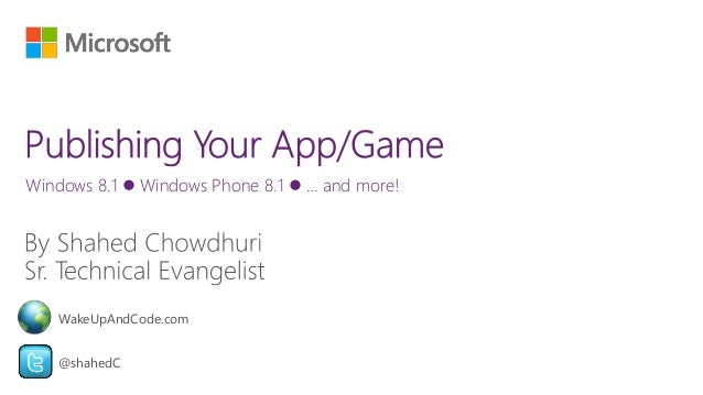 Windows 8.1  Windows Phone 8.1  … and more! @shahedC WakeUpAndCode.com