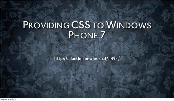 PROVIDING CSS TO WINDOWS                               PHONE 7                           http://adactio.com/journal/4494/M...