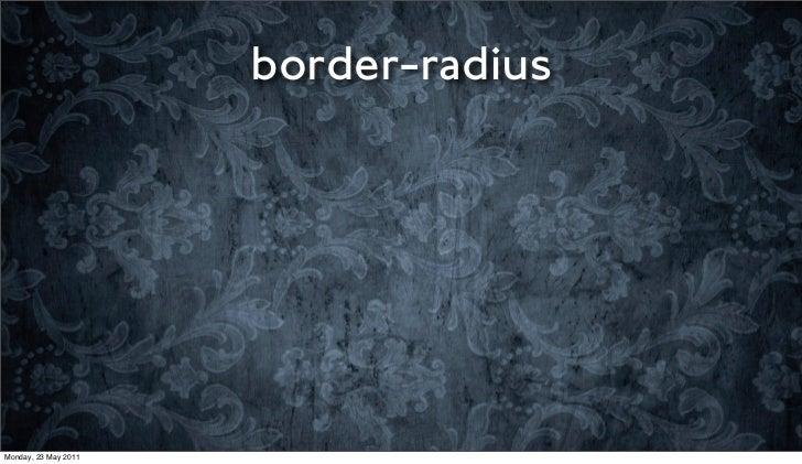 border-radiusMonday, 23 May 2011