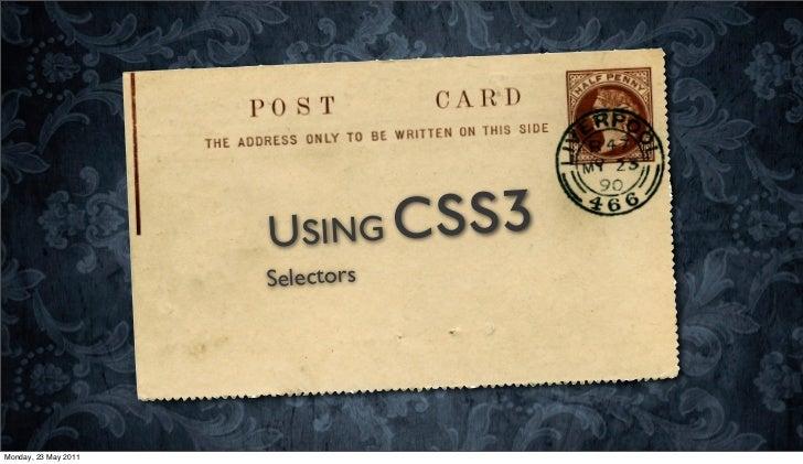 USING CSS3                      SelectorsMonday, 23 May 2011