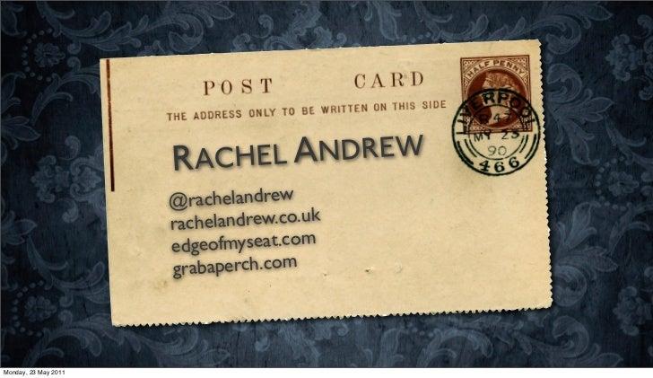 RACHEL ANDREW                      @rachelandrew                      rachelandrew.co.uk                      edg eofmysea...