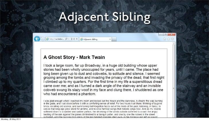 Adjacent SiblingMonday, 23 May 2011